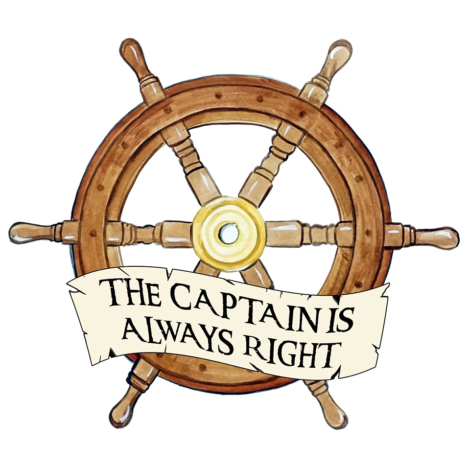 """Captain Is Always Right"""