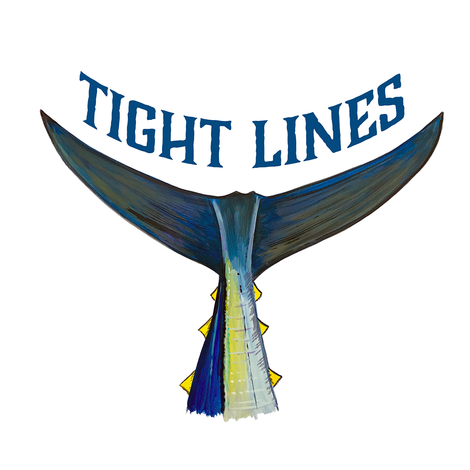 """Tight Lines"" - Tuna Tail"